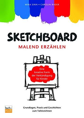 9783866871083: Sketchboard: malend erz�hlen: Grundlagen, Praxis und Geschichten zum Tafelzeichnen Eine kreative Form der Verk�ndigung f�r Kinder