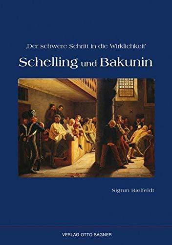9783866881693: Der Schwere Schritt in Die Wirklichkeit. Schelling Und Bakunin (Arbeiten Und Texte Zur Slavistik)