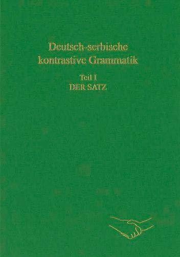 9783866882652: Deutsch-serbische kontrastive Grammatik. Teil I: Der Satz: Mitwirkung: Annette Durović (Sagners Slavistische Sammlung) (German Edition)
