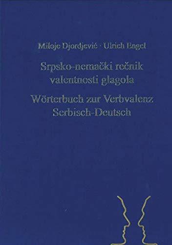 9783866883222: Srpsko - nemački rečnik valentnosti glagola = Wörterbuch zur Verbvalenz Serbisch - Deutsch