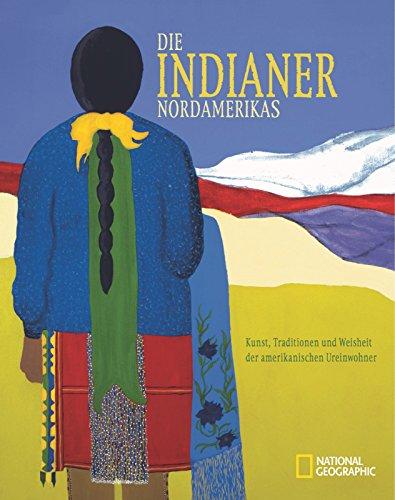 9783866901209: Die Indianer Nordamerikas Kunst, Traditionen und Weisheit der amerikanischen Ureinwohner. National geographic