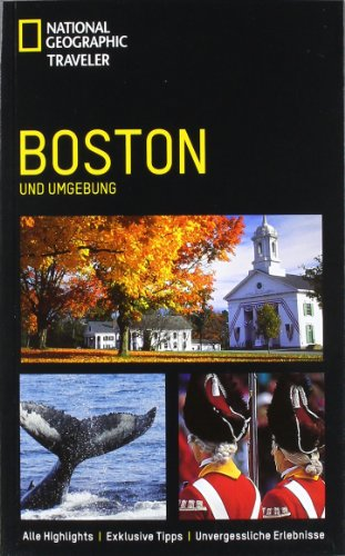 9783866901544: NATIONAL GEOGRAPHIC TRAVELER Boston und Umgebung - Alle Highlights, Exklusive Tipps, Unvergessliche Abenteuer