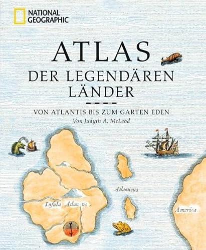 9783866901902: Atlas der legendären Länder: Von Atlantis bis zum Garten Eden