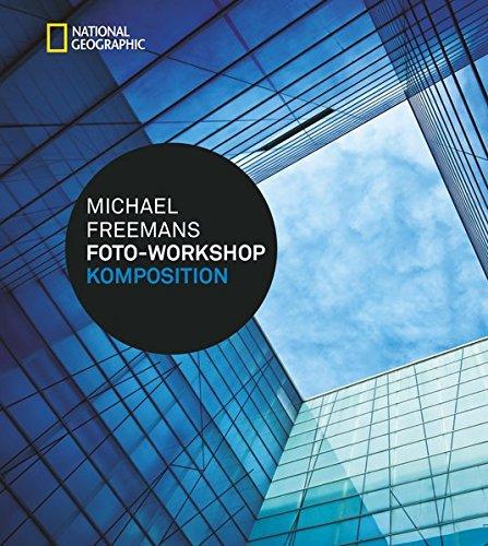 9783866903449: Michael Freemans Foto-Workshop Komposition