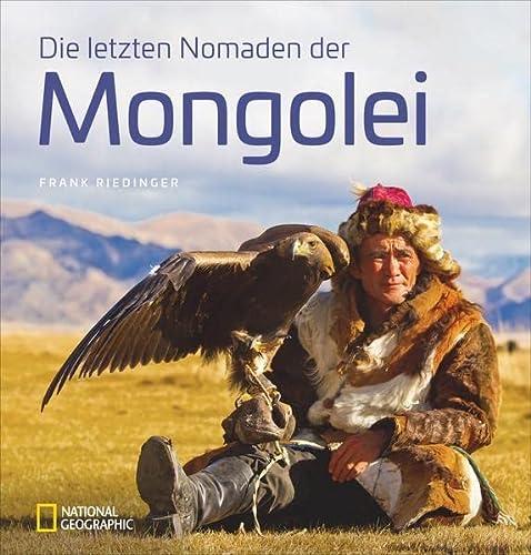 Die letzten Nomaden der Mongolei: Frank Riedinger
