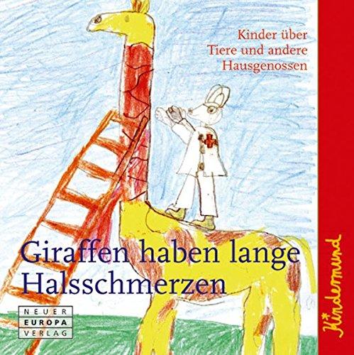 9783866954779: Kindermund - Giraffen haben lange Halsschmerzen: Kinder über Tiere und andere Hausgenossen