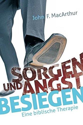 9783866992320: Sorgen und Angst besiegen: Eine biblische Therapie