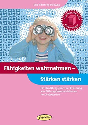 9783867020169: Fähigkeiten wahrnehmen - Stärken stärken: Ein Hand(lungs) buch zur Erstellung von Bildungsdokumentationen im Kindergarten