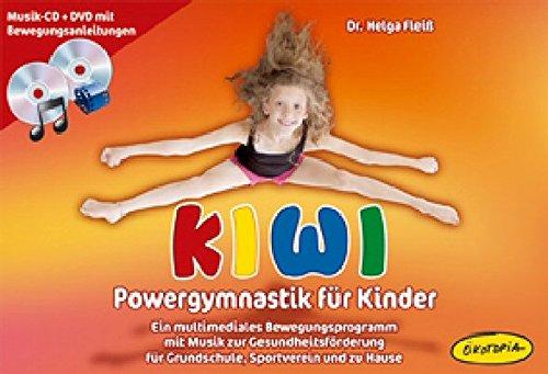 9783867020879: KIWI-Powergymnastik für Kinder: Ein multimediales Bewegungsprogramm mit Musik zur Gesundheitsförderung für Grundschule, Sportverein und zu Hause