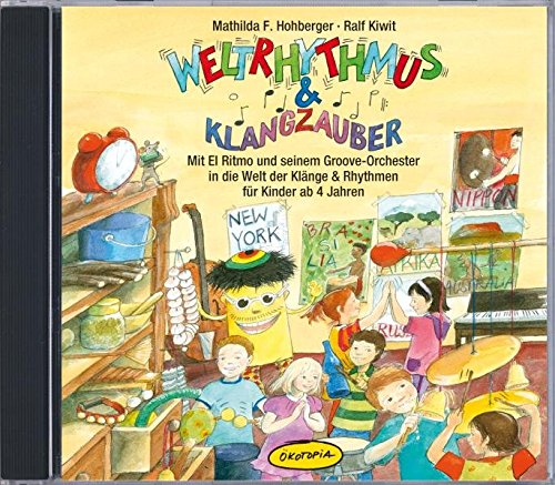 Weltrhythmus & Klangzauber, 1 Audio-CD: Hohberger, Mathilda F.