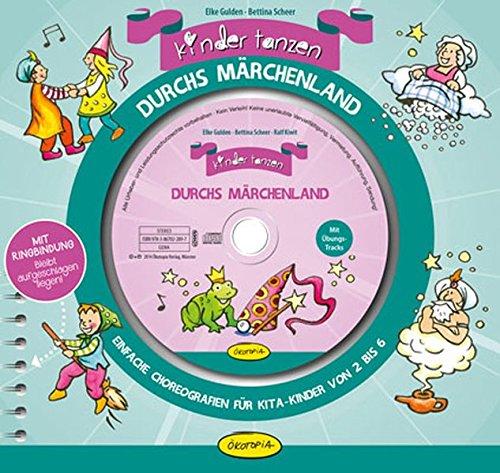 9783867022897: Kinder tanzen durchs Märchenland: Einfache Choreografien für Kita-Kinder von 2 bis 6
