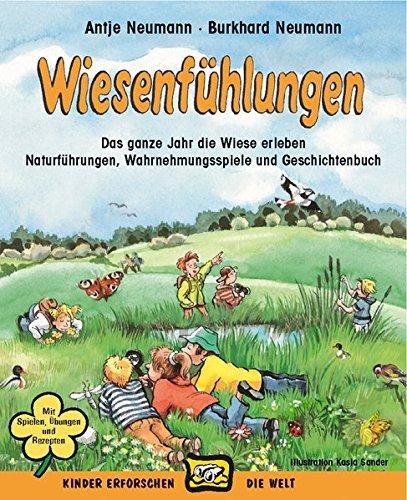 9783867023412: Wiesenfühlungen: Das ganze Jahr die Wiese erleben, Naturübungen, Wahrnehmungsspiele und Märchenbuch