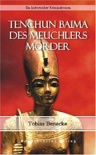 9783867032292: Tenchun Baima - Des Meuchlers Mörder. Ein historischer Kriminalroman