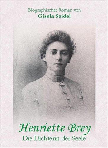 9783867033503: Henriette Brey - die Dichterin der Seele: Ein biographischer Roman
