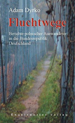 9783867033725: Fluchtwege. Berichte polnischer Auswanderer in die Bundesrepublik