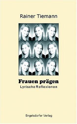 9783867034845: Frauen pr�gen. Lyrische Reflexionen (Livre en allemand)
