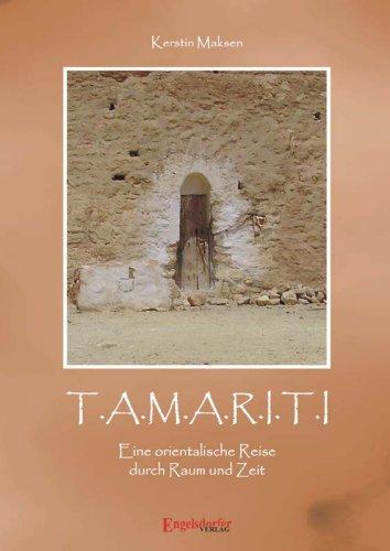 9783867036726: T.A.M.A.R.I.T.I. Eine orientalische Reise durch Raum und Zeit (Livre en allemand)
