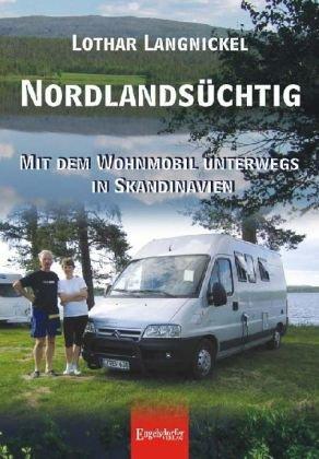 9783867038409: Nordlands�chtig: Mit dem Wohnmobil unterwegs in Skandinavien