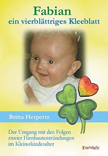 9783867039109: Fabian - ein vierbl�ttriges Kleeblatt. Der Umgang mit den Folgen zweier Hirnhautentz�ndungen im Kleinstkindesalter