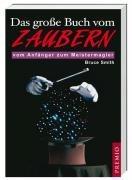 9783867060295: Das große Buch vom Zaubern: Vom Anfänger zum Meistermagier
