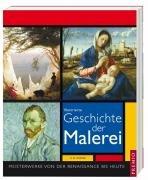9783867060455: Illustrierte Geschichte der Malerei: Meisterwerke von der Renaissance bis heute