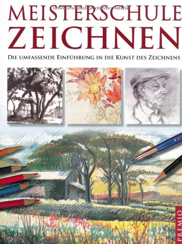 9783867060776: Meisterschule Zeichnen: Die umfassende Einführung in die Kunst des Zeichnens