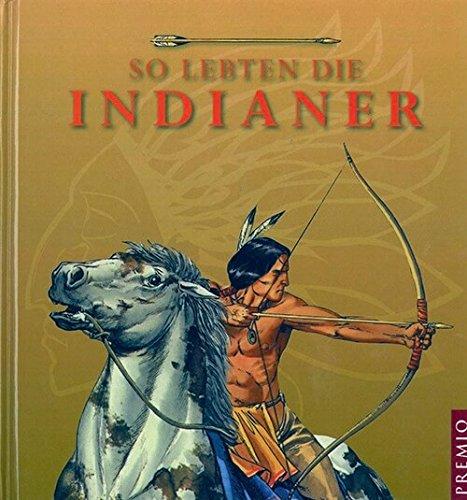 So lebten die Indianer: Helbrough, Emma