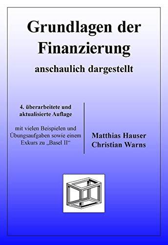 9783867074247: Grundlagen der Finanzierung - anschaulich dargestellt: mit vielen Beispielen und �bungsaufgaben sowie einem Exkurs zu