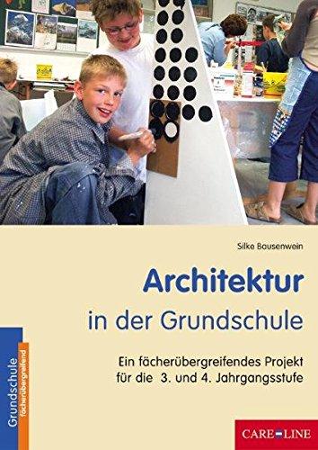 9783867080125: Architektur in der Grundschule: Ein fächerübergreifendes Projekt für die 3. und 4. Jahrgangsstufe