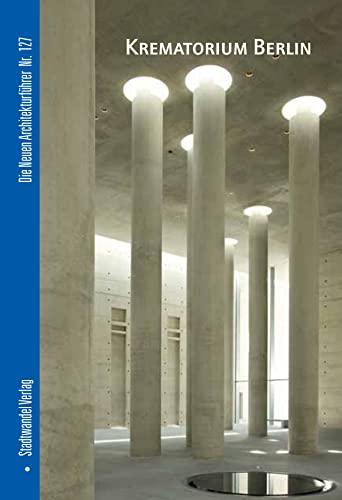 9783867110518: Krematorium Berlin (Die Neuen Architekturfuhrer)