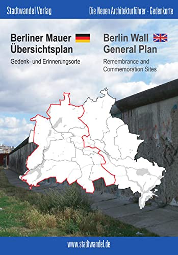 9783867111164: Berliner Mauer Ubersichtsplan / Berlin Wall General Map: Gedenk- Und Erinnerungsorte / Remembrance and Commemoration Sites