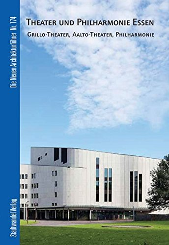 9783867111874: Theater Und Philharmonie Essen: Grillo-theater, Aalto-theater, Philharmonie (Die Neuen Architekturfuhrer) (German Edition)