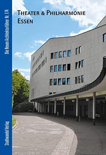 9783867111874: Theater Und Philharmonie Essen: Grillo-theater, Aalto-theater, Philharmonie (Die Neuen Architekturfuhrer) (German Edition)
