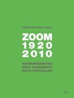 Zoom 1920-2010: Nachbarschaften neun Jahrzehnte nach Versailles