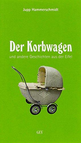9783867120838: Der Korbwagen: und andere Geschichten aus der Eifel