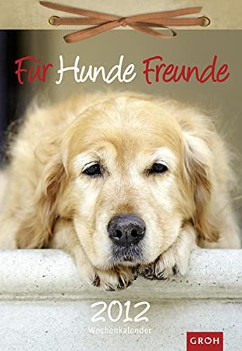 9783867135931: Für Hundefreunde 2012: Wochenkalender