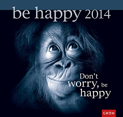 9783867139403: Don't worry, be happy 2014: Wandkalender