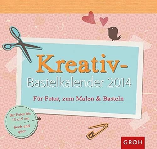 9783867139908: Kreativ-Bastelkalender 2014: Bastelkalender mit viel Platz f�r Fotos, Zeichnungen und Bastelarbeiten