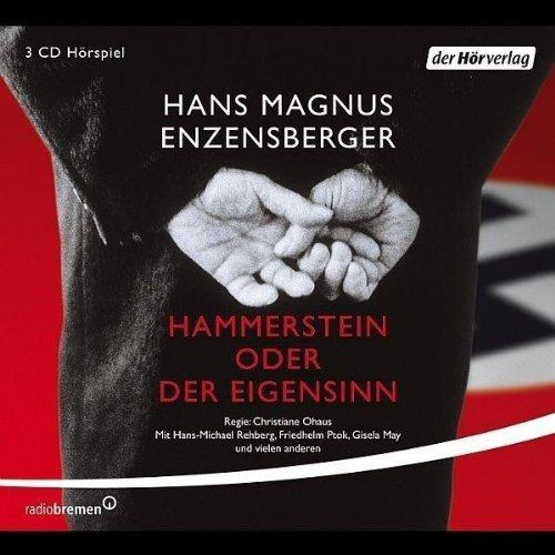 Hammerstein oder Der Eigensinn, 3 Audio-CDs : Hörspiel. 224 Min. - Gisela/Rehberg May