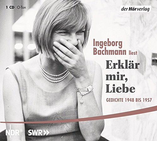 Erklär mir, Liebe: Gedichte 1948 bis 1957 Gedichte 1948 bis 1957 - Bachmann, Ingeborg
