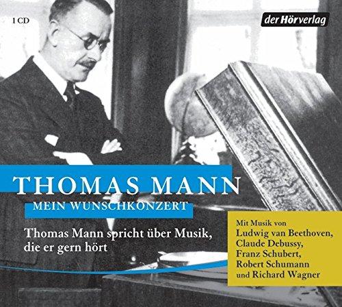 9783867175647: Mein Wunschkonzert: Thomas Mann spricht über Musik, die er gern hört