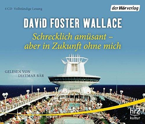 Schrecklich amüsant - aber in Zukunft ohne: David Foster Wallace