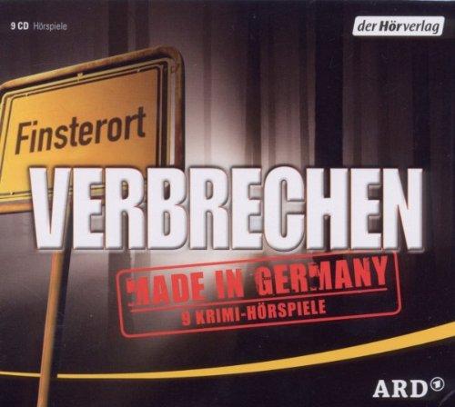 Verbrechen. Made in Germany: 9 Krimi-Hörspiele: Meisenberg, Peter; Röhrig,