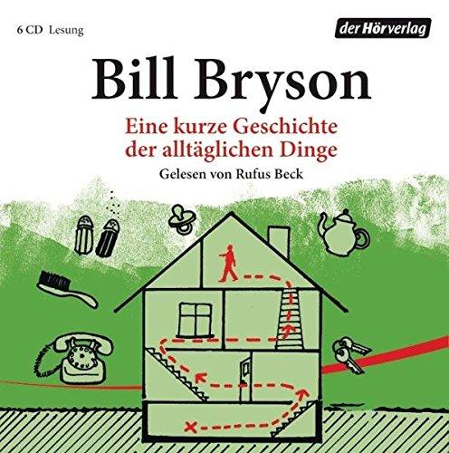 Eine kurze Geschichte der alltäglichen Dinge - Bryson Bill, Beck Rufus, Ruschmeier Sigrid