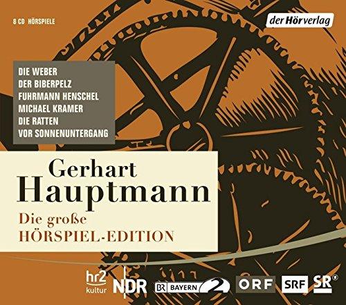 Die gro�?e H�¶rspiel-Edition: Die Weber, Die Ratten,