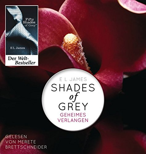 Shades of Grey 01. Geheimes Verlangen: E. L. James