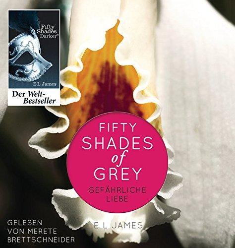 Shades of Grey. Gefährliche Liebe: Band 2: James, E L