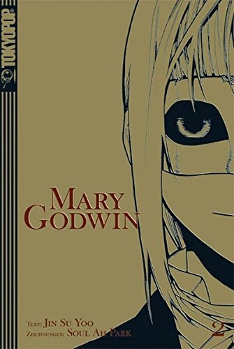 Mary Godwin Bd. 2: Jin S. Yoo, Soul A. Park