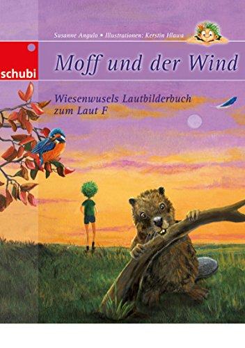 9783867234535: Moff und der Wind - Wieselwusels Lautbilderbuch zum Laut F