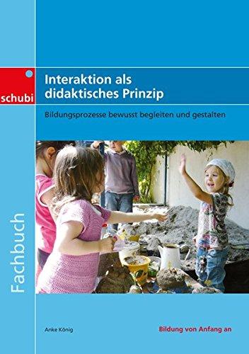 9783867235181: Fachbücher für die frühkindliche Bildung / Interaktion als didaktisches Prinzip: Bildungsprozesse bewusst begleiten und gestalten